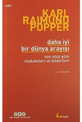 Daha İyi Bir Dünya Arayışı - Karl R. Popper