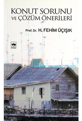 Konut Sorunu Ve Çözüm Önerileri-H. Fehim Üçışık