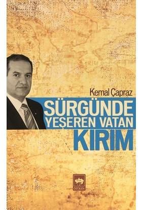 Sürgünde Yeşeren Vatan - Kırım-Kemal Çapraz