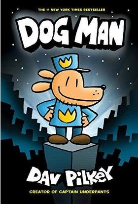 The Adventures Of Dog Man: Dog Man 1 - Dav Pilkey