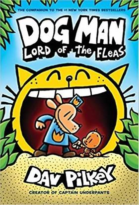 Lord Of The Fleas: Dog Man 5 - Dav Pilkey