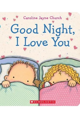 Good Night, I Love You - Caroline Jayne Church