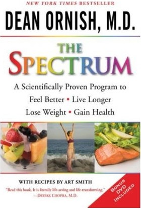 The Spectrum: A Scientifically Proven Program to Feel Better, Live Longer, Loose Weight and Gain Health - Dean Ornish