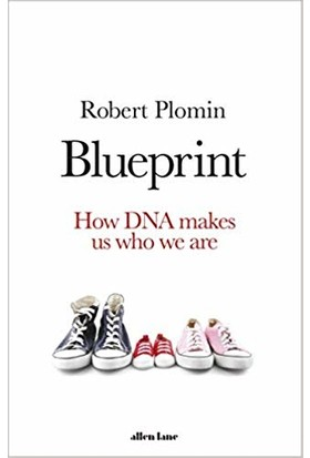 Blueprint: How DNA Makes Us Who We Are (Hardcover) - Robert Plomin
