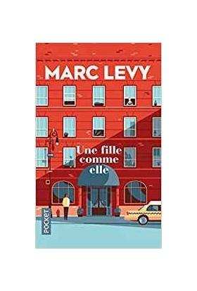 Une Fille Comme Elle - Marc Levy