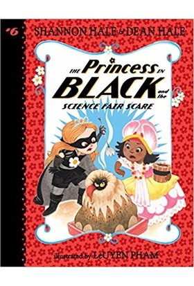 The Princess İn Black And The Science Fair Scare - Shannon Hale