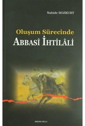 Oluşum Sürecinde Abbasi İhtilali-Nahide Bozkurt