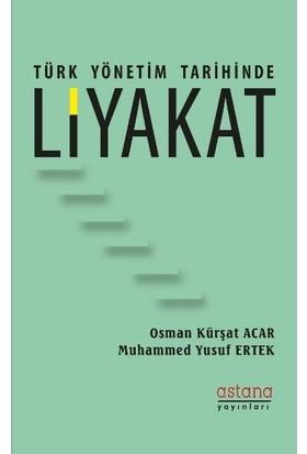 Türk Yönetim Tarihinde Liyakat - Osman Kürşat Acar