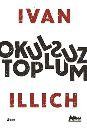 Okulsuz Toplum - Ivan Illich
