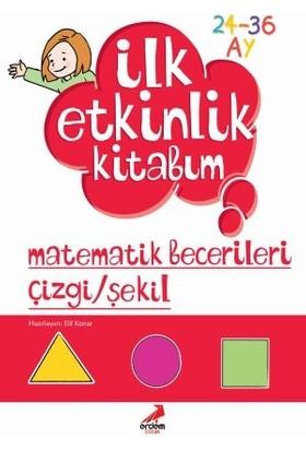 Erdem Yayınları İlk Etkinlik Kitabım Matematik Becerileri Çizgi-Şekil - Elif Konar