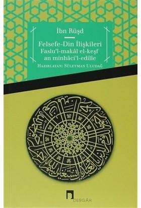 Felsefe-Din İlişkileri Faslu'L-Makal El-Keşf An Minhaci'L-Edille-İbn Rüşd