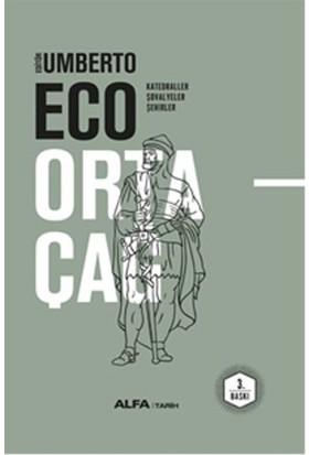 Ortaçağ - Katedraller – Şövalyeler - Şehirler (Ciltli) - Umberto Eco