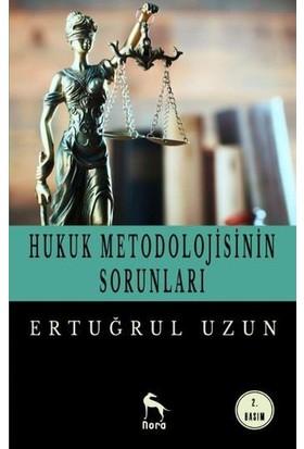 Hukuk Metodolojisinin Sorunları - Ertuğrul Uzun