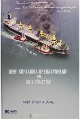Gemi Kurtarma Operasyonları ve Kriz Yönetimi