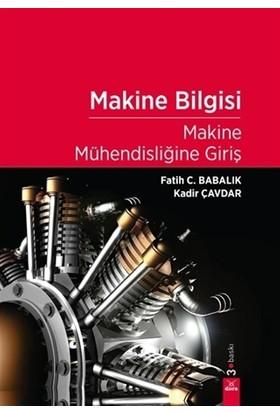 Makine Bilgisi - Makine Mühendisliğine Giriş