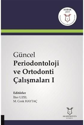 Güncel Periodontoloji ve Ortodonti Çalışmaları 1