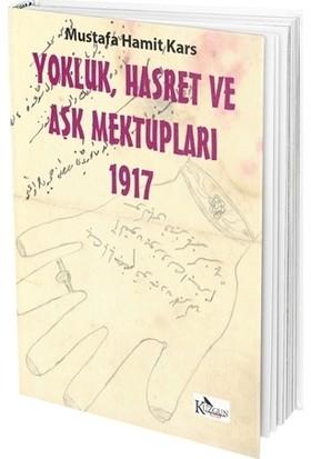 Yokluk, Hasret ve Aşk Mektupları 1917