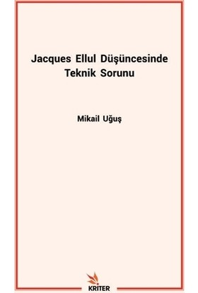 Jacques Ellul Düşüncesinde Teknik Sorunu