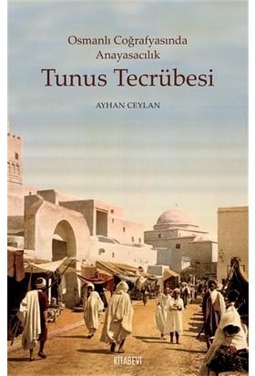 Tunus Tecrübesi - Osmanlı Coğrafyasında Anayasacılık