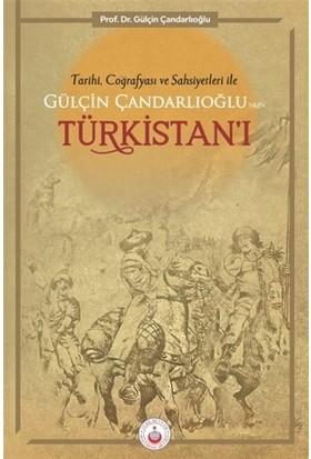Tarihi Coğrafyası ve Şahsiyetleri ile Gülçin Çandarlıoğlu'nun Türkistanı'ı