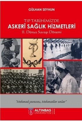 Tıp Tarihimizde Askeri Sağlık Hizmetleri