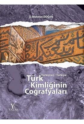 Türk Kimliğinin Coğrafyaları (Ciltsiz)