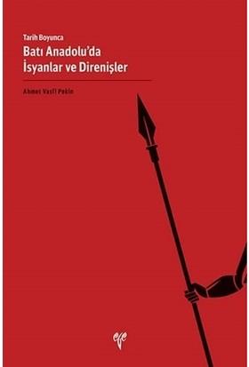 Tarih Boyunca Batı Anadolu'da İsyanlar ve Direnişler