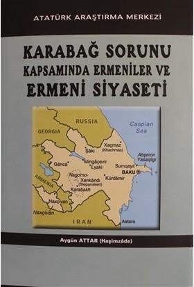 Karabağ Sorunu Kapsamında Ermeniler ve Ermeni Siyaseti (Ciltli)