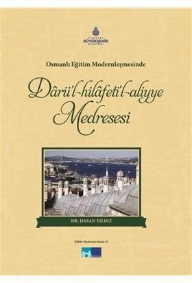 Darül-Hilafeti'l-Aliyye Medresesi