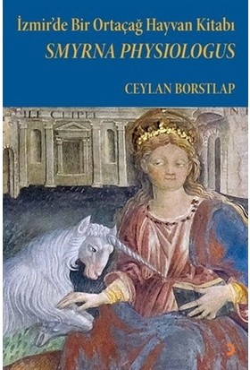 Smyrna Physiologus - İzmir'de Bir Ortaçağ Hayvan Kitabı