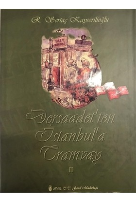 Dersaadet'ten İstanbul'a Tramvay