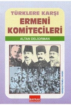 Türklere Karşı Ermeni Komiteciler