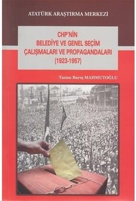 CHP'nin Belediye ve Genel Seçim Çalışmaları ve Propagandaları (1923-1957)