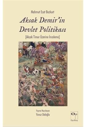 Aksak Demir'in Devlet Politikası