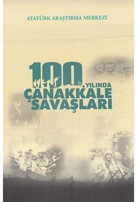 100. Yılında Çanakkale Savaşları