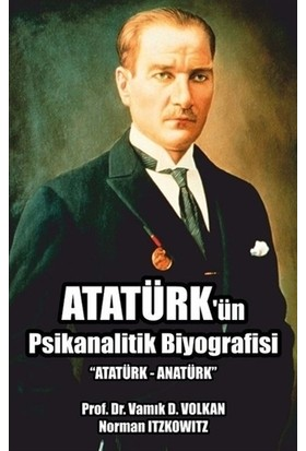 Atatürk'ün Psikanalitik Biyografisi
