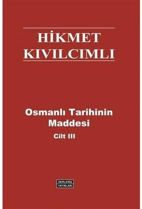 Osmanlı Tarihinin Maddesi (Cilt 3)