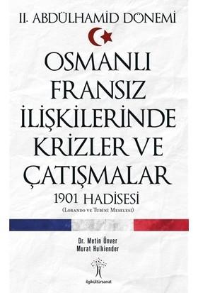 2. Abdülhamid Dönemi Osmanlı Fransız İlişkilerinde Krizler ve Çatışmalar