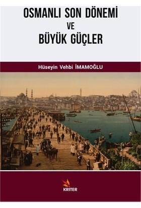 Osmanlı Son Dönemi ve Büyük Güçler