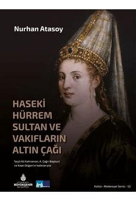 Haseki Hürrem Sultan ve Vakıfların Altın Çağı
