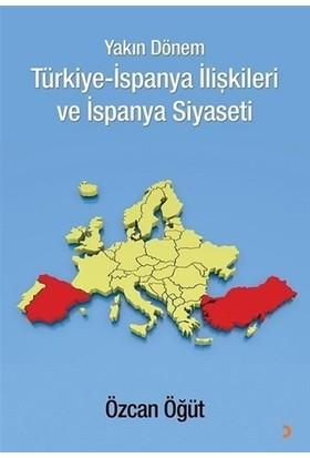 Yakın Dönem Türkiye-İspanya İlişkileri ve İspanya Siyaseti