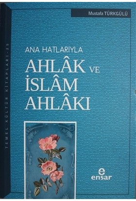 Ana Hatlarıyla Ahlak ve İslam Ahlakı