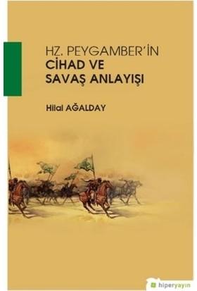 Hz. Peygamber'in Cihad ve Savaş Anlayışı