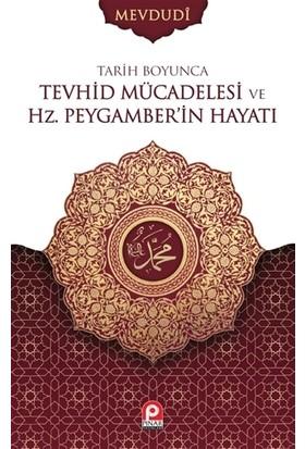 Tarih Boyunca Tevhid Mücadelesi ve Hz. Peygamber'in Hayatı (2 Cilt Takım)