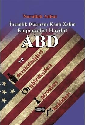 İnsanlık Düşmanı, Kanlı Zalim, Emperyalist Haydut ABD ve Devşirilmişleri, İşbirlikçileri, Piyonları, Kuklaları