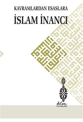 Kavramlardan Esaslara İslam İnancı