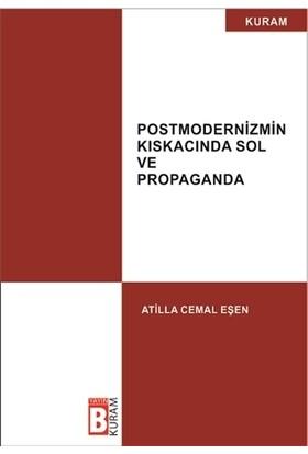 Postmodernizmin Kıskacında Sol ve Propaganda