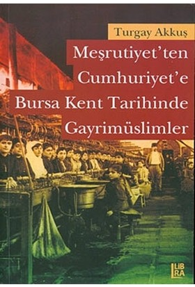 Meşrutiyet'ten Cumhuriyet'e Bursa Kent Tarihinde Gayrimüslimler
