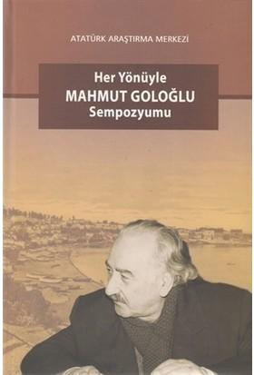 Her Yönüyle Mahmut Goloğlu Sempozyumu