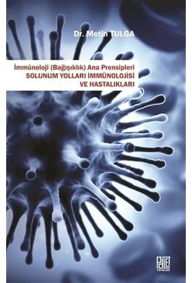 Solunum Yolları İmmünolojisi ve Hastalıkları - İmmünoloji (Bağışıklık) Ana Prensipleri
